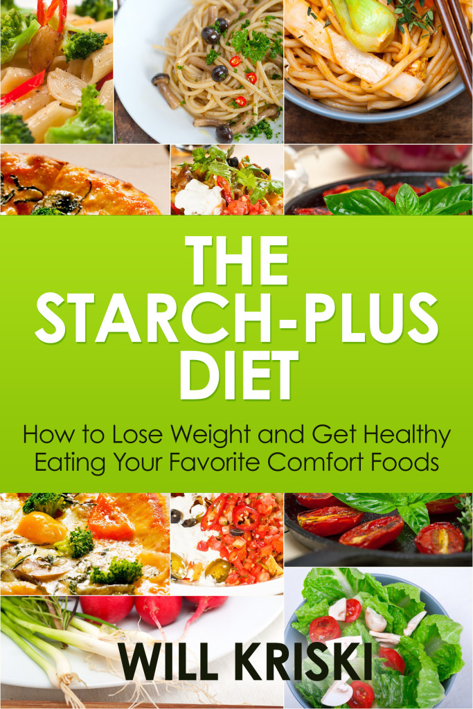 The Starch Plus Diet